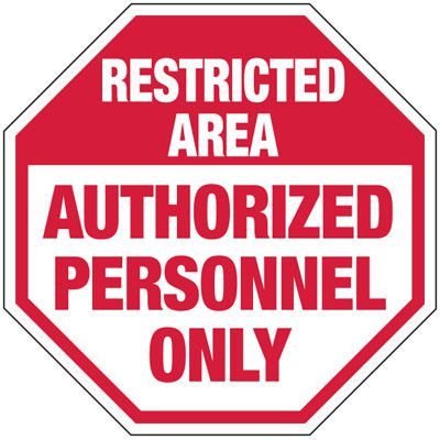 Restricted Area Authorized Personnel - Industrial Security Stop Signs