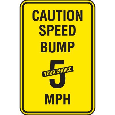 Semi-Custom Caution Speed Bump Speed Limit Signs