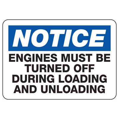Shipping and Receiving Signs - Engine Must Be Turned Off During Loading Or Unloading