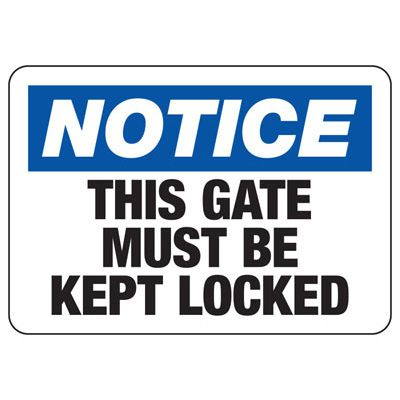 Notice This Gate Must Be Kept Locked Gate Directional Signs
