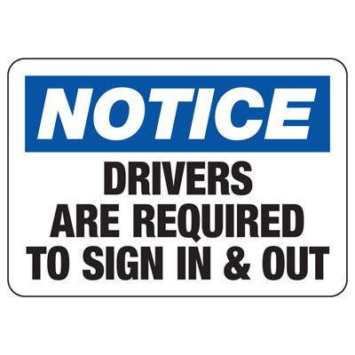 Notice Drivers Sign In - Industrial Shipping and Receiving Signs