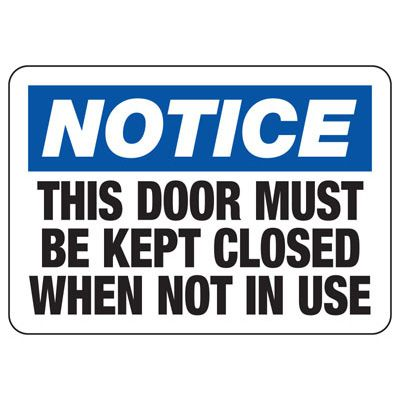 Door Must Be Kept Closed - Industrial Shipping and Receiving Signs