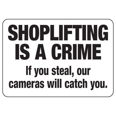 Shoplifting Is A Crime Cameras Will Catch You - Employee Theft Signs