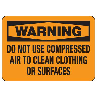 Warning Do Not Use Compressed Air To Clean - Silica Safety Sign