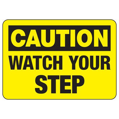 OSHA Caution Signs - Watch Your Step