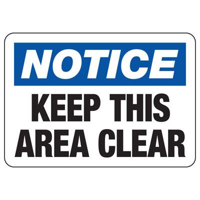 Notice Keep This Area Clear - Industrial Slip and Trip Sign