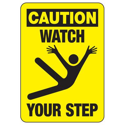 Caution Watch Your Step (Graphic) - Industrial Slip and Trip Sign