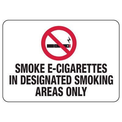 No Smoking Signs - Smoke E-Cigarettes In Designated Areas