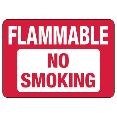 Flammable No Smoking Signs - Aluminum, Plastic or Vinyl