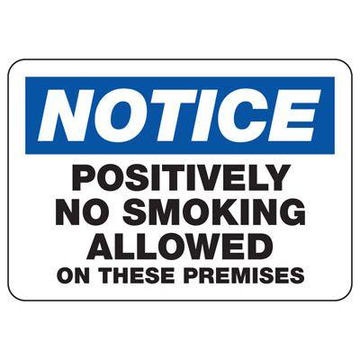 No Smoking Signs - Notice Positively No Smoking