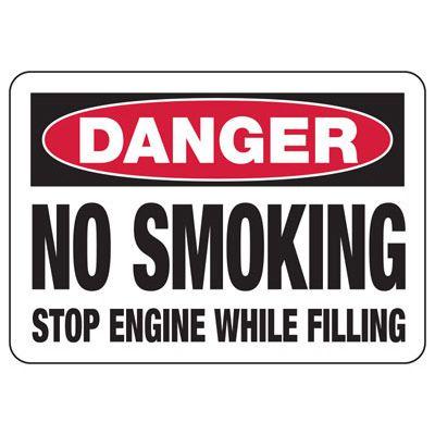 Danger No Smoking Stop Engine While Filling - No Smoking Sign