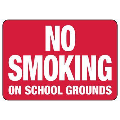 No Smoking On School Grounds - Industrial Smoking Sign
