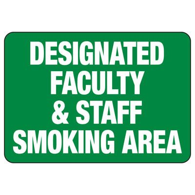 Designated Faculty Smoking Area - Industrial Smoking Sign