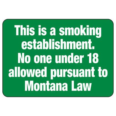 Smoking Establishment No One Under 18 Allowed - Montana No Smoking Sign