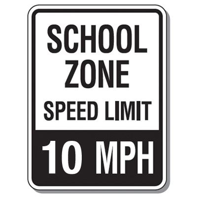 Speed Limit Signs - School Zone Speed Limit 10 Mph