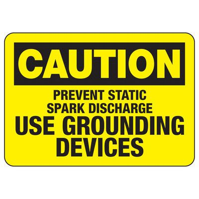 Lockout/Electrical Signs - Prevent Static Spark Discharge Use Grounding Devices