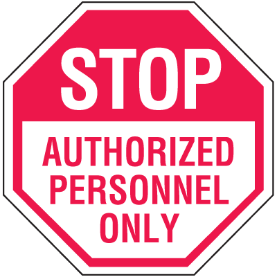 Stop Authorized Personnel Only No Admittance Stop Signs