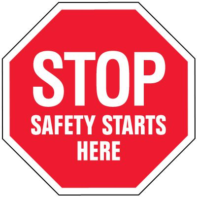 Stop Signs - Stop Safety Starts Here