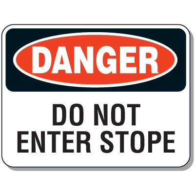 Stope Entrance Signs - Danger Do Not Enter Stope