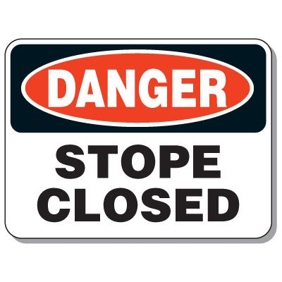 Stope Entrance Signs - Danger Stope Closed