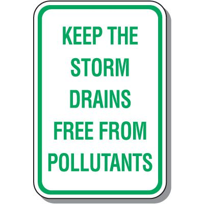 Stormwater Management Sign - Keep The Storm Drains Free From Pollutants