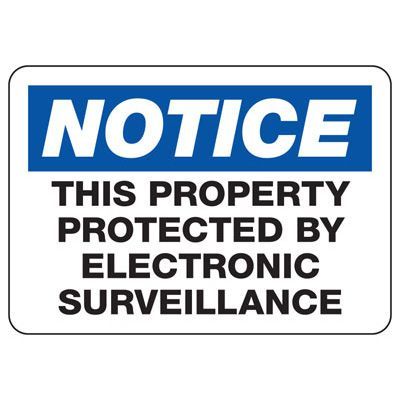 OSHA Notice Signs - Notice This Property Protected By Electronic Surveillance