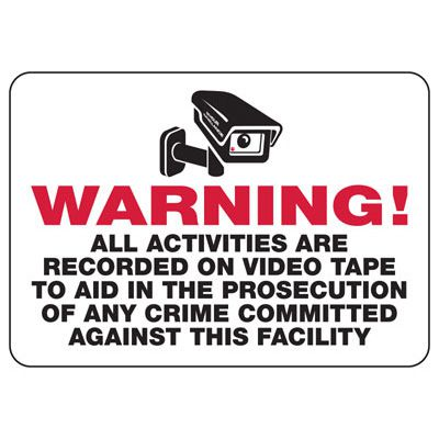 Warning All Activities Are Recorded - Surveillance Signs
