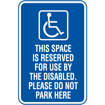 Symbol Of Access Parking Signs - Space is Reserved For the Disabled