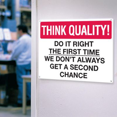 Think Quality Signs - Do It Right the First Time