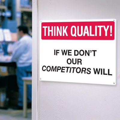 Think Quality Signs - Our Competitors Will