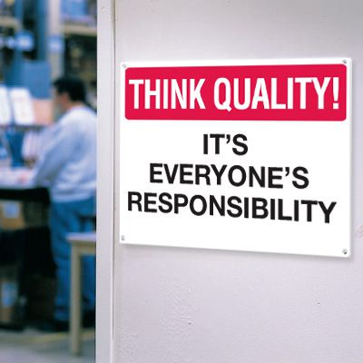 Think Quality Signs - Everyone's Responsibility