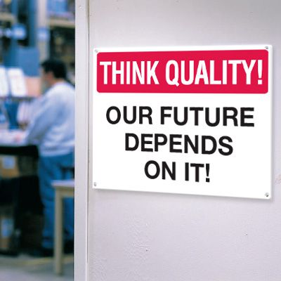 Our Future Depends On It Think Quality Signs