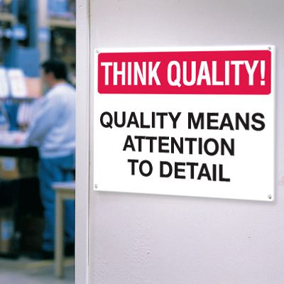 Think Quality Signs - Attention To Detail