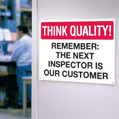 Inspector Is Our Customer Think Quality Signs