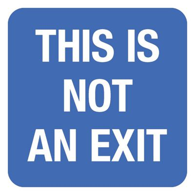This Is Not An Exit - Optima Office Policy Signs