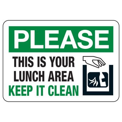 This Is Your Lunch Area Keep It Clean - Housekeeping Signs