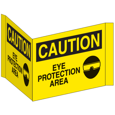 3-Way View Safety Signs - Caution - Eye Protection Area