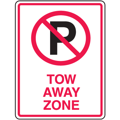 Tow Away Signs - No Parking Tow Away Zone