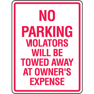 No Parking Violators Will Be Towed Away  At Owner's Expense Signs