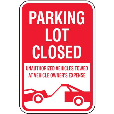 Tow Away Zone Signs - Parking Lot Closed