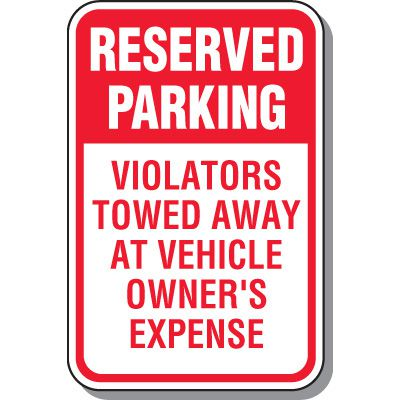 Tow Away Zone Signs - Reserved Parking Violators Towed Away