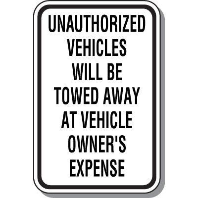 Tow Away Zone Signs - Unauthorized Vehicles