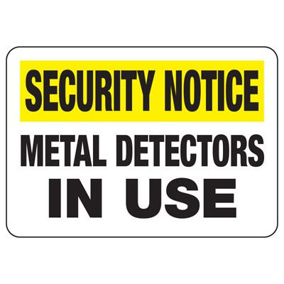Security Notice Metal Detectors In Use - Metal Detector Signs