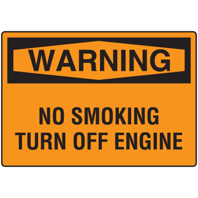 OSHA Warning Signs - Warning No Smoking Turn Off Engine