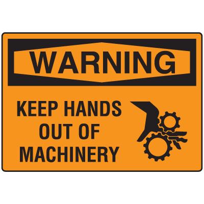 OSHA Warning Signs - Warning Keep Hands Out Of Machinery