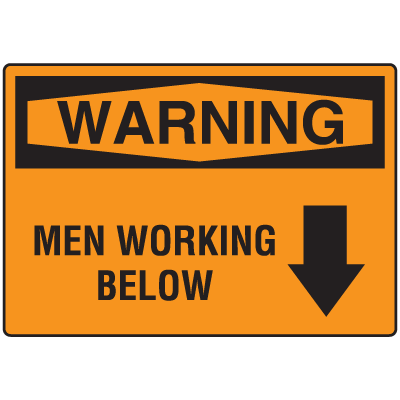 OSHA Warning Signs - Warning Men Working Below