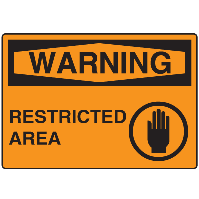 OSHA Warning Signs - Warning Restricted Area
