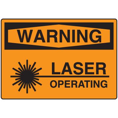 OSHA Warning Signs - Warning Laser Operating