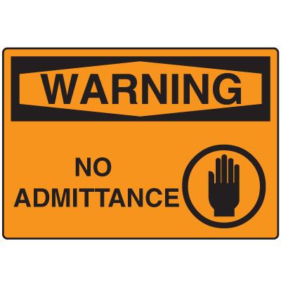 OSHA Warning Signs - Warning No Admittance