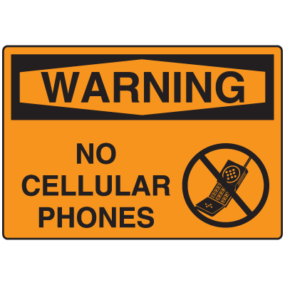 OSHA Warning Signs - No Cellular Phones